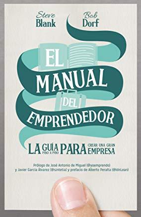 Fuente: El manual del emprendedor. Steve Blank y Bob Dorf